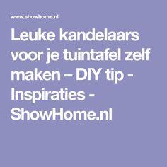 Leuke kandelaars voor je tuintafel zelf maken – DIY tip - Inspiraties - ShowHome.nl