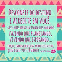 """@instabynina's photo: """"Acredite em você! #frases #autoconfiança #vida #instabynina #pensamentos"""""""