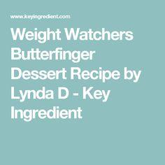 Weight Watchers Butterfinger Dessert Recipe by Lynda D - Key Ingredient