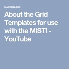 About the Grid Templates for use with the MISTI - YouTube