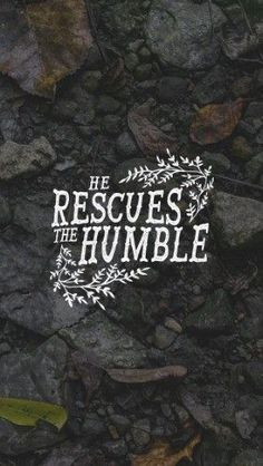 You rescue the humble… 2 Sam 22:28  We've said this before, and we'll say it again (and again and again), it's important to ask two questions when reading the Bible:  1) Who wrote this and who were they writing to? This question invites cultural and contextual understanding. 2) Why was this important enough to be recorded, what's the message here?
