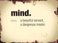 Mind.                                                                                                                                                     More