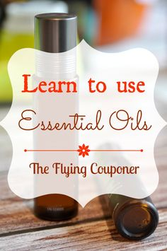 How to use Essential Oils. Great tips for Beginners. The Complete Aromatherapy & Essential Oils Handbook for everyday Wellness.