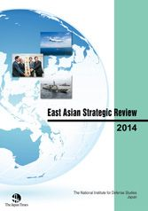 East Asian Strategic Review 2014. -- Tokyo :  National Institute for Defense Studies.