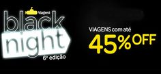 Black night submarino viagens 2015 - Viagens com 45% OFF #blacknight #submarinoviagens #viagens2015