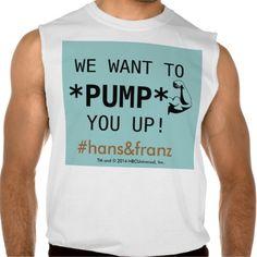 """SNL """"Pump * You Up"""" w/Hans & Franz FanMerch Muscle Sleeveless Shirt #hans&franz #pumpyouup #SNL40 #funny #humor #comedy #fanmerch http://www.zazzle.com/snl_pump_you_up_w_hans_franz_fanmerch_muscle_tshirt-235084199942349204?rf=238325942763772118"""