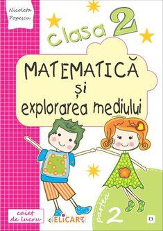 Clasa a II-a : Matematică și explorarea mediului. Clasa a II-a. Partea II - (E3) School Lessons, Homeschooling, Family Guy, Math, Comics, Fictional Characters, Math Resources, Cartoons, Fantasy Characters