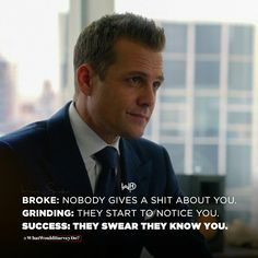 New portion of the wisdom from Harvey Specter Broke: Nobody gives a shit about you Grinding: They. Suits Quotes, Men Quotes, Wisdom Quotes, Life Quotes, Harvey Specter Suits, Suits Harvey, Positive Quotes, Motivational Quotes, Inspirational Quotes