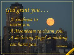 An Irish Blessing on #FullMoon Day! #Irish #FullMoon #Quotes #Greetings #Blessings. www.123greetings.com