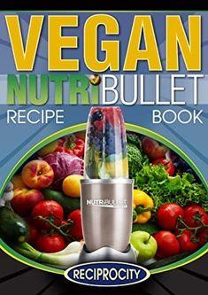 [Kindle] The Vegan NutriBullet Recipe Book: 200 Raw Vegan Blast and Smoothie Recipes Author Susan Fotherington, David Joyce, et al., #Fiction #Bookshelf #BookPhotography #WomensFiction #ChickLit #Kindle #Books #KindleBargains #AmReading