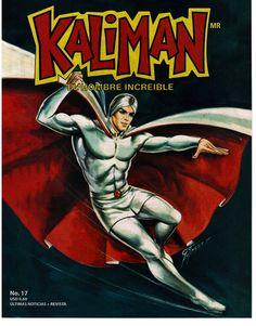 Kalimán. Esta serie fue creada originalmente para la radio en México por Rafael Cutberto Navarro y Modesto Vázquez González en 1963