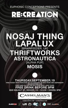 TONIGHT!!! MY BIRTHDAY!! NOSAJ THING ~ LAPALUX ~ THRIFTWORKS ~ ASTRONAUTICA ~ MOSIS @ Casselmens in Denver