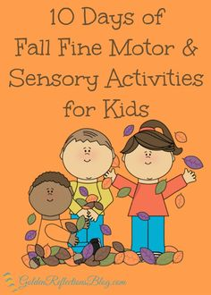 A 10 day series with great ideas for fall fine motor and sensory activities for kids of all ages | www.GoldenReflectionsBlog.com