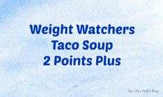 Weight Watchers Taco Soup 2 Points #WeightWatchersPointsPlus #2PointRecipes #TacoSoup