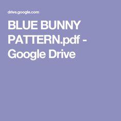 BLUE BUNNY PATTERN.pdf - Google Drive