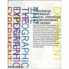 The Typographic Experiment: Radical Innovation in Contemporary Type Design by Teal Triggs