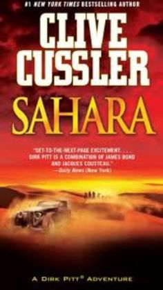"""Sahara by Clive Cussler The movie """"Sahara"""" with the gorgeous Matthew McConaghey is based on this book.  Clive Cussler actually writes an entire series of novels based on Matthew's character Dirk Pitt!! AMAZING BOOKS!!"""