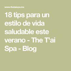 18 tips para un estilo de vida saludable este verano - The T'ai Spa - Blog