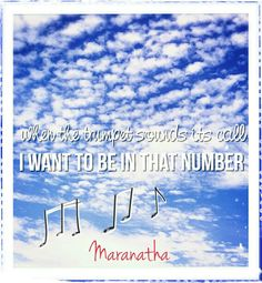 When the trumpet of the Lord shall sound, and time shall be no more, And the roll is called up yonder, I'll be there..  YES AND AMEN ! #maranatha