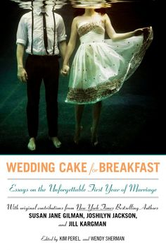 An amazing collection of essays about the first year of marriage from 23 fabulous women writers. Just published May 1st!