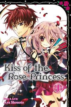 Kiss of the Rose Princess, Vol. 1. Recommended for Grades 7 and up.