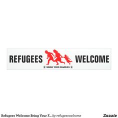 Refugees Welcome Bring Your Family Banner #refugees #refugeeswelcome #refugeecrisis