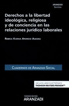 https://www.dykinson.com/libros/derechos-a-la-libertad-ideologica-religiosa-y-de-conciencia-en-las-relaciones-juridico-laborales/9788491774310/