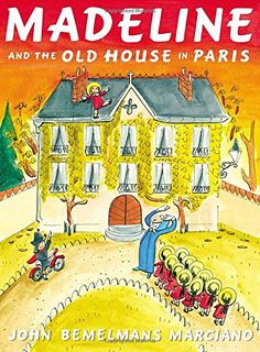 Amazon.com: Madeline and the Old House in Paris (9780670784851): John Bemelmans Marciano: Books