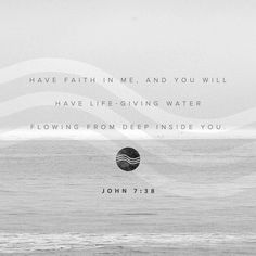 Father God, help our faith to grow that we may be filled with Your living water, and let that living water flow out to others.