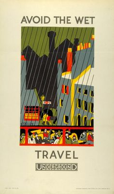 Collection by London Transport Museums Avoid the wet — travel Underground by Kathleen Stenning, 1925 vintageposters vintageposter art artwork posters interiors interiordesign design Train Posters, Railway Posters, Vintage Maps, Vintage Travel Posters, Vintage Ski, London Transport Museum, London Poster, Ligne Claire, Vintage London