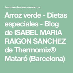 Arroz verde - Dietas especiales - Blog de ISABEL MARIA RAIGON SANCHEZ de Thermomix® Mataró (Barcelona)