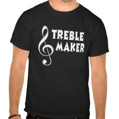 Treble Maker (dark apparel) T Shirt, Hoodie Sweatshirt