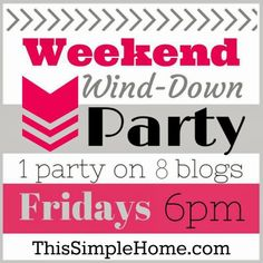 This Simple Home: Weekend Wind-Down Party #2