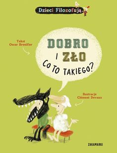 Dobro i zło. Co to takiego? Medical Research, Little Books, Childrens Books, Philosophy, Knowledge, Parenting, Classroom, Education, Reading
