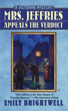 Mrs. Jeffries Appeals the Verdict (2006) (Book 21 in the Mrs Jeffries series) A novel by Emily Brightwell