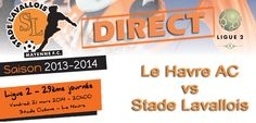 Football ligue2 Le Havre - Laval. Le vendredi 21 mars 2014 à le-havre.  20H00