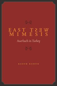 East West Mimesis: Auerbach in Turkey | Kader Konuk