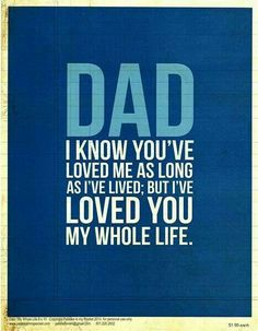 I miss my dad, so much... but I will always love him.