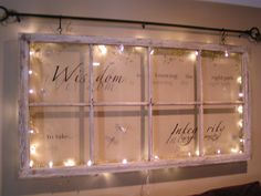 """old window frame """"Wisdom is knowing which path to take.....Integrity is taking it"""" attatched led lighting with bead work to the back and mounted from a decorative curtian rod so it hangs away from the wall"""