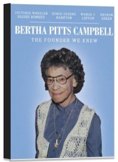 """""""Bertha Pitts Campbell: The Founder We Knew""""  by Victoria Wheeler Raider Romero"""