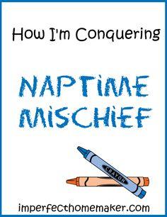 Conquering Naptime Mischief