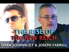 THE RISE OF THE NEW REICH & DEEP STATE AMERICA – DARK JOURNALIST & JOSEPH FARRELL « InvestmentWatch