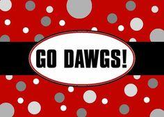 let the countdown begin until 8:00 pm Saturday night!!!!  GOOOOOO DAWGS, SICK'EM...WOOF, WOOF, WOOF!!!