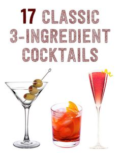 17 Three-Ingredient Cocktails-all of which are my favorites (except I prefer vodka over gin, especially my Gimlets. Bar Drinks, Cocktail Drinks, Alcoholic Drinks, Beverages, Easy Cocktails, Classic Cocktails, Simple Cocktail Recipes, Bourbon Cocktails, Summer Drinks