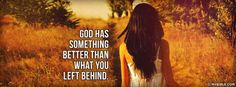 Matthew 19:29 NKJV - God Has Something Better Than What You Left Behind. - Facebook Cover Photo
