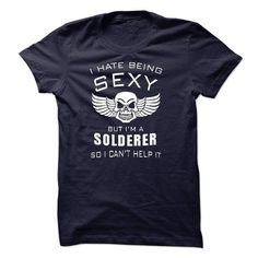 im sexy SOLDERER - #photo gift #sister gift. CHEAP PRICE => https://www.sunfrog.com/LifeStyle/im-sexy-SOLDERER.html?68278