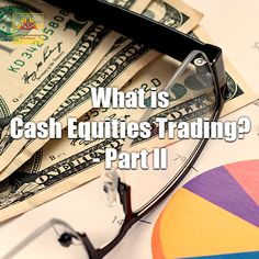 While the futures market is primarily characterized by speculation and hedging, the cash equities market is ideally for the purpose of pure investing. Read more