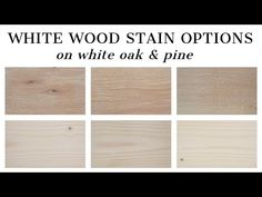 3 white wood stain options that are easy to find locally or online. See photos of how these whitewash wood stains actually look on white oak and pine wood. Pine Stain Colors, Minwax Stain Colors, Wood Floor Stain Colors, Stain On Pine, Oak Stain, Best Wood Stain, White Wood Stain, Weathered Wood Stain, White Oak Wood