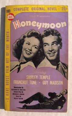 1947 Honeymoon Paperback No 103 with Shirley Temple, Franchot Tone & Guy Madison