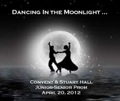 Dancing in the Moonlight: Junior/Senior Prom, 2012
